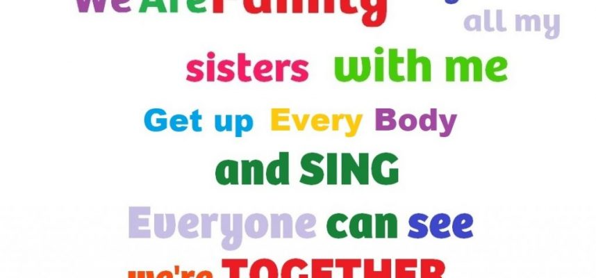 we are family-got all my sisters-get up everybody and swing- we're together